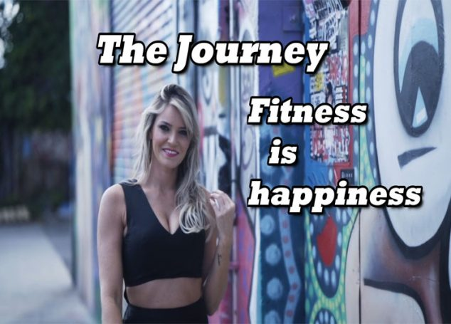 The Journey: Fitness is Happiness- A Motivational Video